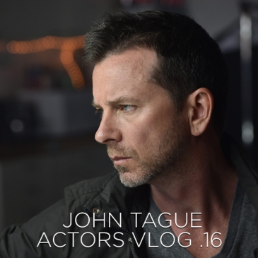 John Tague Actors Vlog 16